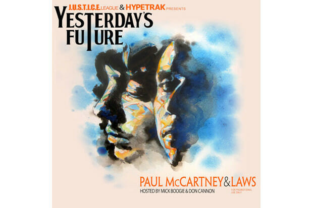 [Audio] Paul McCartney & Laws / Yesterday's Future (Hosted By Mick Boogie & Don Cannon)