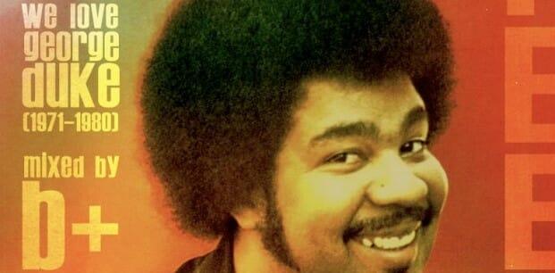 [Audio] B+ / Feel. George Duke 1971-1980 MIX