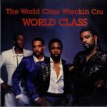 cover_world_class_wreckin_cru_world_class_kru_cut_kc_004_1985_lp_f_5b5970c48d