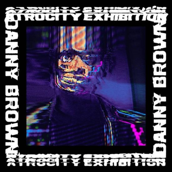 danny-brown-atrocity-exhibition
